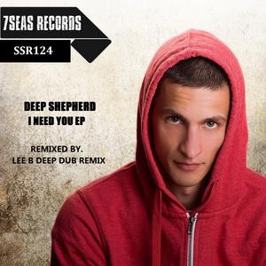 DEEP SHEPHERD - I Need You EP (remix)
