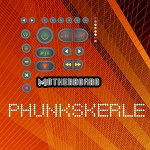 MOTHERBOARD - Phunkskerle