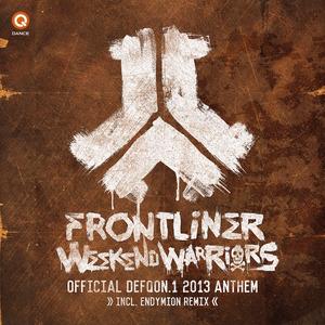 FRONTLINER - Weekend Warriors (Official Defqon 1 2013 Anthem)