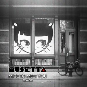 MUSETTA - Mice To Meet You!