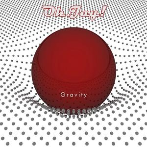OH JAY - Gravity