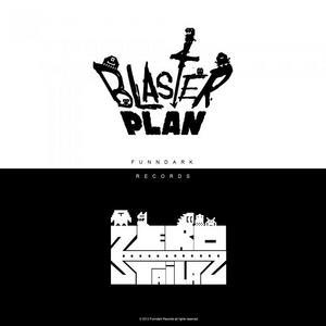 BLASTER PLAN/ZEROSTAILAZ - Dual Punch
