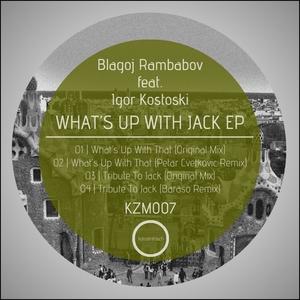 RAMBABOV, Blagoj feat IGOR KOSTOSK - What's Up With Jack EP