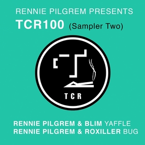 PILGREM, Rennie/BLIM/ROXILLER - TCR 100 (Sampler Two)