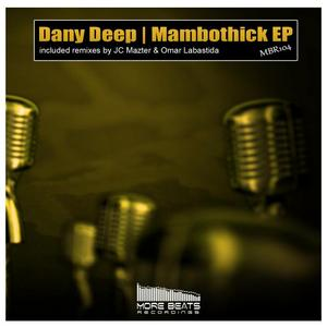 DANY DEEP - Mambothick EP