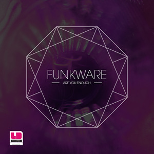 FUNKWARE - Are You Enough