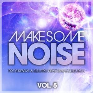 VARIOUS - Make Some Noise Vol 5 (Progressive & Electro Peak Time Collection)