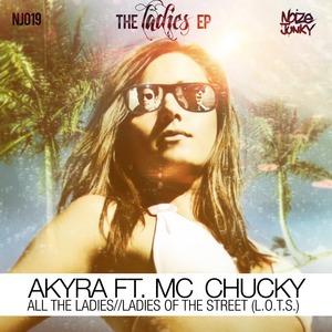 AKYRA feat MC CHUCKY - The Ladies