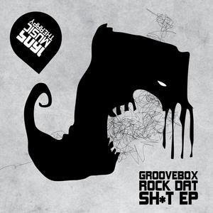 GROOVEBOX/DANNY LEBLACK - Rock Dat Sh*t