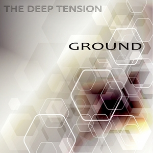 DEEP TENSION, The - Ground