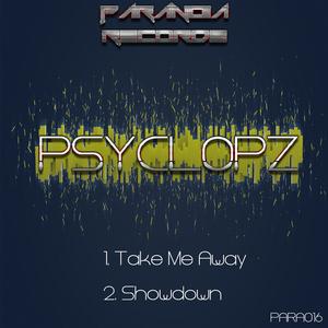 PSYCLOPZ - Take Me Away & Showdown