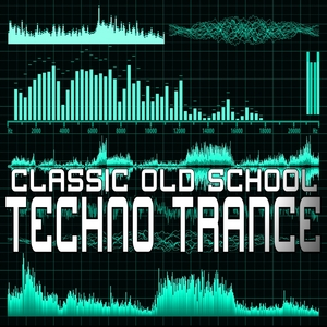 VARIOUS - Classic Old School Techno Trance