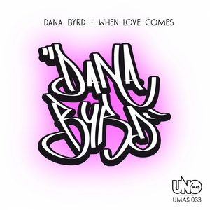 BYRD, Dana - When Love Comes