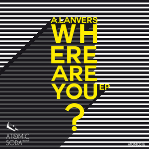 A LANVERS - Where Are You EP