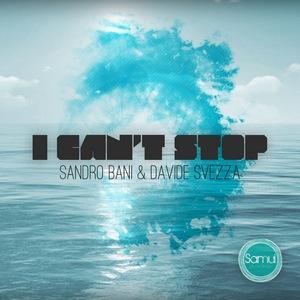 BANI, Sandro/DAVIDE SVEZZA - I Can't Stop
