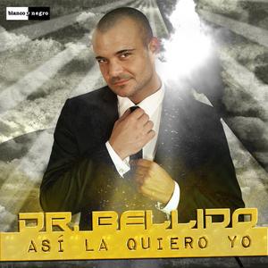 DR BELLIDO - Asi La Quiero Yo