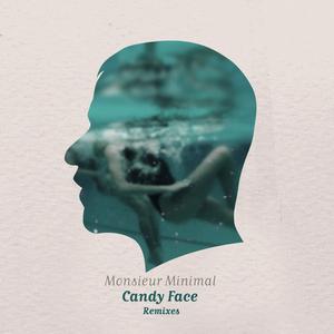 MONSIEUR MINIMAL - Candy Face Remixes
