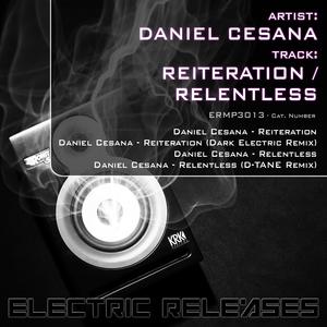 CESANA, Daniel - Reiteration & Relentless