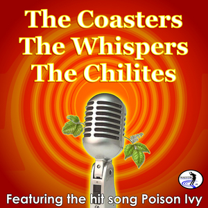 THE COASTERS/THE CHI LITES/THE WHISPERS - Poison Ivy