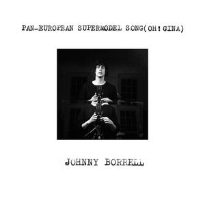 JOHNNY BORRELL - Pan European Supermodel Song (Oh! Gina)