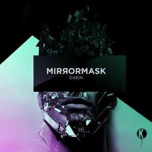 DABIN feat KODA & COMA - Mirrormask