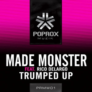 MADE MONSTER feat RICO DELARGO - Trumped Up