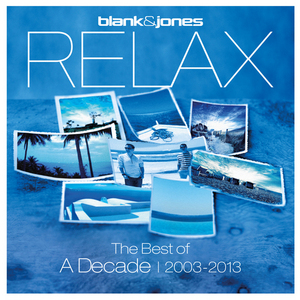 BLANK & JONES - Relax: The Best Of A Decade 2003-2013