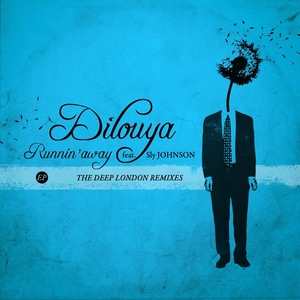 DILOUYA feat SLY JOHNSON - Runnin' Away EP (The Deep London remixes)