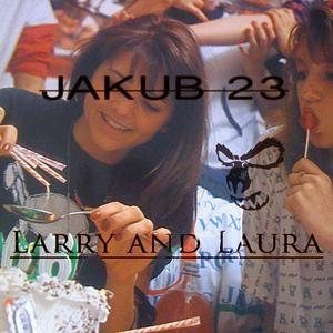 JAKUB23 - Larry & Laura