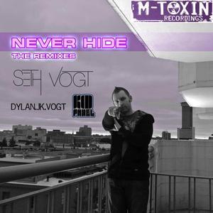 VOGT, Seth - Never Hide (The remixes)