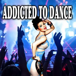 VARIOUS - Addicted To Dance