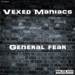 VEXED MANIACS - General Fear
