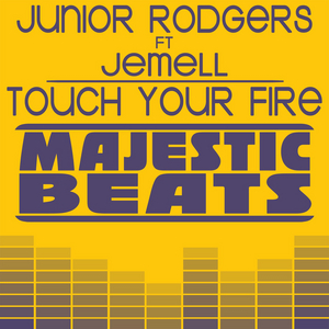 RODGERS, Junior - Touch Your Fire