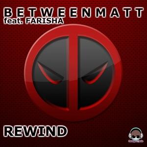 BETWEENMATT - Rewind