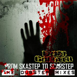 DON GOLIATH - From Skastep To Scarstep (The Dubstep mixes)