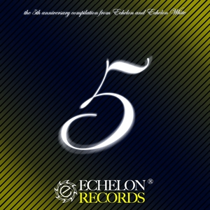 VARIOUS - Echelon Anniversary Vol V