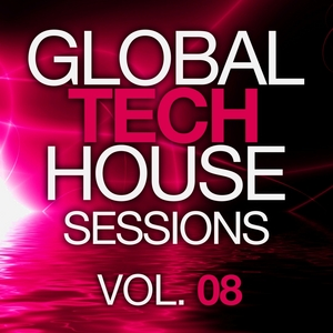 VARIOUS - Global Tech House Sessions Vol 8