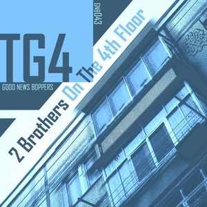 TG4 - 2 Brothers On The 4th Floor