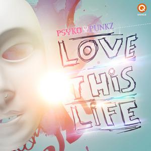 PSYKO PUNKZ - Love This Life