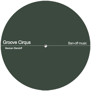 GROOVE CIRQUS - Mexican Standoff