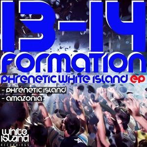 13 14 FORMATION - Phrenetic White Island