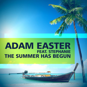 EASTER, Adam feat STEPHANIE - The Summer Has Begun