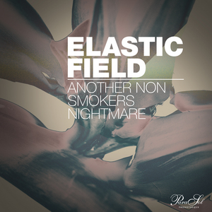 ELASTIC FIELD - Another Non Smokers Nightmare