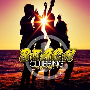 VARIOUS - Beach Clubbing: Pre-Party