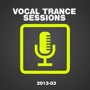 VARIOUS - Vocal Trance Sessions 2013-03