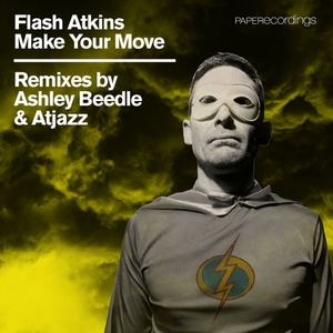 FLASH ATKINS - Make Your Move (remixes)
