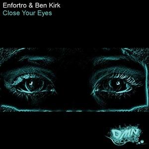 ENFORTRO/BEN KIRK - Close Your Eyes