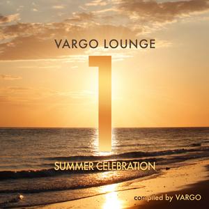 VARGO/VARIOUS - Vargo Lounge: Summer Celebration Vol 1 (unmixed tracks)