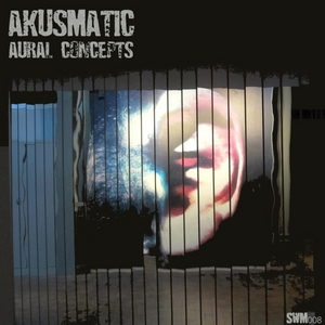AKUSMATIC - Aural Concepts EP