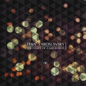 YAROSLAVSKY, Stan - The Dance Of The Sad Robot